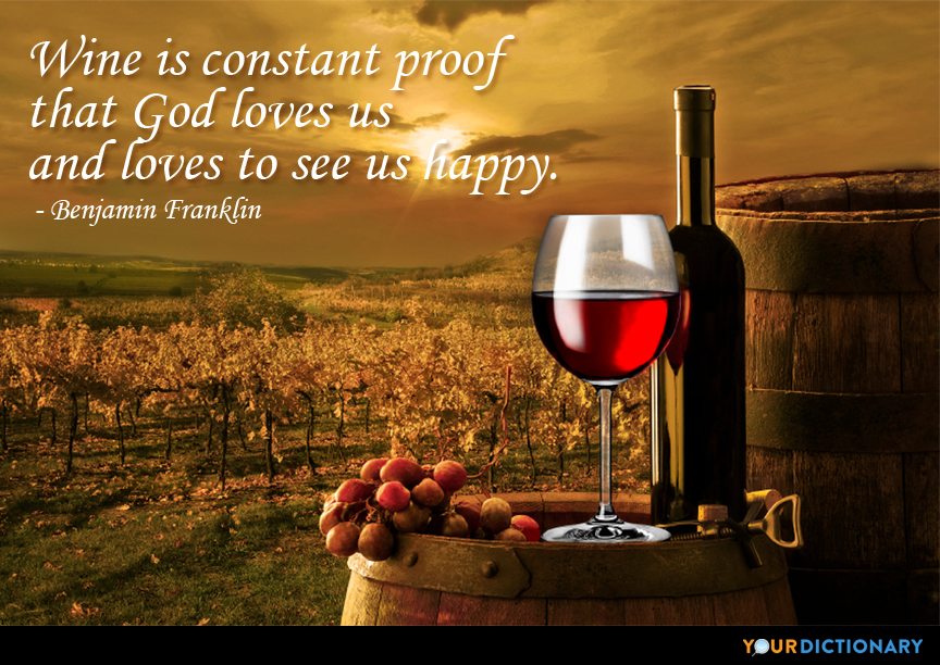 Wine Love Quotes Captivating Wine Is Constant Proof That God Loves Us And Love Benjamin