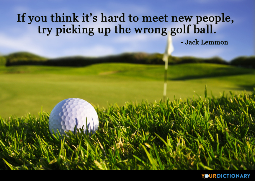 Quotes About Golf Captivating If You Think It's Hard To Meet New People Jack John Uhler