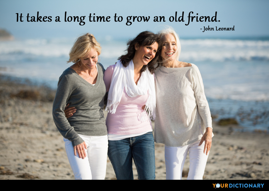 It Takes A Long Time To Grow An Old Friend John Leonard Quote