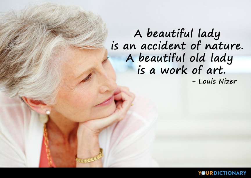 Quotes About Old Women: A Beautiful Lady Is An Accident Of Nature. A Beautiful