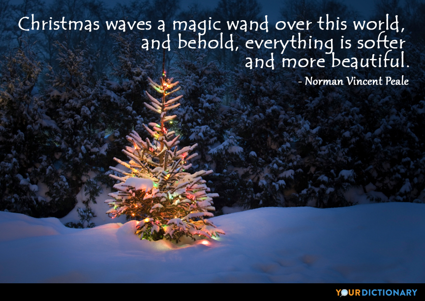 Christmas waves a magic wand over this world, ... - Norman Vincent ...
