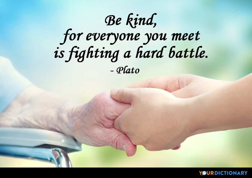 Be Kind For Everyone You Meet Is Fighting A Hard Battle Plato Quote