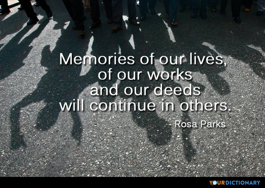 Memories Of Our Lives Of Our Works And Our Deeds Will C Rosa Extraordinary Rosa Parks Quotes