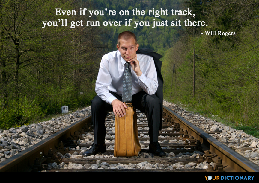 Even If Youre On The Right Track Youll Get Run Over Will