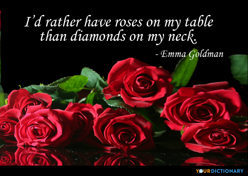 I'd rather have roses on my table than diamonds on my ... - Emma ...