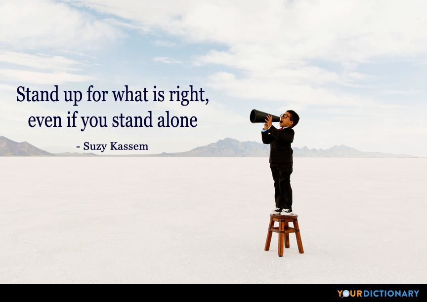 Stand Up For What Is Right Even If You Stand Alone Suzy Kassem Quote