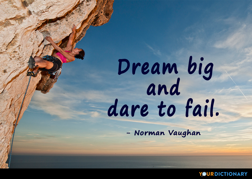 Dream Big And Dare To Fail Norman Vaughan Quote Cool Dare Quotes